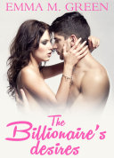 The Billionaire's Desires Vol.3 : is not intended for readers under the age...