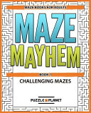 Maze Mayhem Puzzle Book   Maze Books for Adults