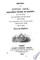 History of Little Jack  Gulliver s Voyage to Lilliput  etc