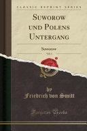 Suworow und Polens Untergang, Vol. 1