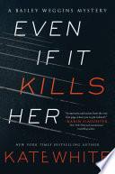 Even If It Kills Her Book PDF