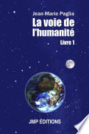 La voie de l humanit     Livre 1