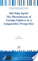 Not Only Syria  the Phenomenon of Foreign Fighters in a Comparative Perspective
