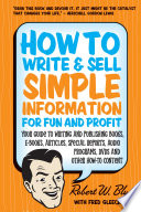 How to Write and Sell Simple Information for Fun and Profit