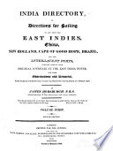 India Directory  Or  Directions for Sailing to and from the East Indies  China  New Holland  Cape of Good Hope  Brazil  and the Interjacent Ports