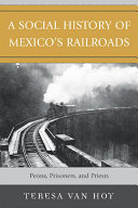 A social history of Mexico s railroads