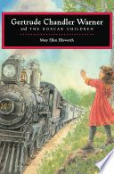 Gertrude Chandler Warner and the Boxcar Children