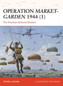 Operation Market-Garden 1944 (1) : landings of the 82nd and 101st airborne divisions...