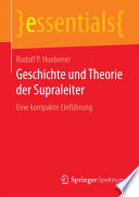 Geschichte und Theorie der Supraleiter