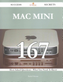 Mac Mini 167 Success Secrets – 167 Most Asked Questions on Mac Mini – What You Need to Know