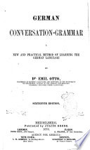 German Conversation Grammar a New and Pratical Method of Learning the German Language by Emil Otto