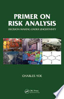 Primer On Risk Analysis : things we do not know. risk...