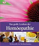 Das grosse Lexikon der Homöopathie