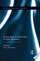Giving Voice to Democracy in Music Education
