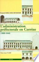 L'administration préfectorale en Corrèze (1800-1848)