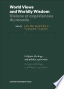 World Views and Worldly Wisdom · Visions et expériences du monde