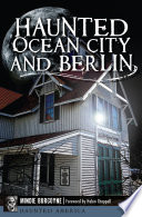 Haunted Ocean City and Berlin