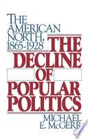 The Decline of Popular Politics