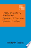 Theory Of Elastisity Stability And Dynamics Of Structures Common Problems