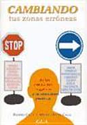 Cambiando tus zonas erróneas : de la emociones negativas a las positivas