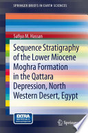Sequence Stratigraphy Of The Lower Miocene Moghra Formation In The Qattara Depression North Western Desert Egypt book