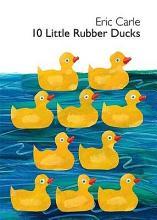 10 Little Rubber Ducks Board Book [Book]