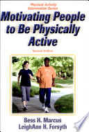 Motivating People to Be Physically Active 2nd Edition