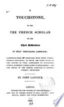 A touchstone to try the French scholar on the chief difficulties of that prevailing language