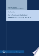 Zur Reformbedürftigkeit der Verkehrsunfallflucht (§ 142 StGB)