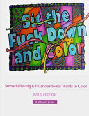 Sit the F ck Down and Color  Bold Edition