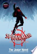 Spider Man Into The Spider Verse The Junior Novel
