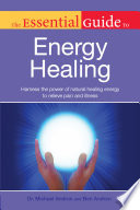 The Essential Guide To Energy Healing
