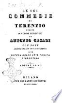 Le sei commedie di Terenzio recate in volgar fiorentino da Antonio Cesari  con note