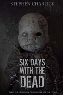 Ebook Six Days with the Dead Epub Stephen Charlick Apps Read Mobile