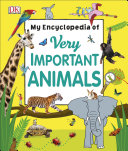 My Encyclopedia of Very Important Animals Book
