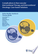 Complications In Non Vascular Interventional Therapy And Interventional Oncology Case Based Solutions