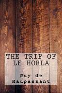 The Trip of Le Horla