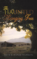 The Haunted Hanging Tree : maybe children are superior to adults...