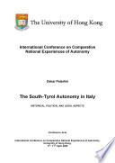 The South Tyrol Autonomy in Italy, Historical, Political and Legal Aspects, International Conference on Comparative National Experiences of Autonomy, lessons and Seminar, University of Hong Kong, 9th -11th April 2005