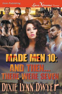 Made Men 10  And Then   There Were Seven  Siren Publishing Lovextreme Forever