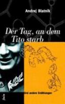 Der Tag, an dem Tito starb und andere Erzählungen