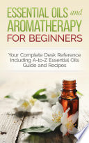 Essential Oils and Aromatherapy for Beginners