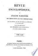 Revue encyclopédique, ou analyse raisonnée des productions les plus remarquables dans la politique, les sciences, l'industrie et les beaux-arts