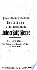 Johann Christoph Gatterers, königl. grosbrit. churfürstl. braunschw. lüneb. Hofraths ..., Einleitung in die synchronistische Universalhistorie zur Erläuterung seiner synchronistischen Tabellen