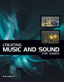 Creating Music and Sound for Games