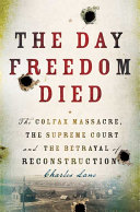 The Day Freedom Died : many, where negroes and whites mingled uneasily. but...