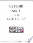 Big Pharma  Women  and the Labour of Love