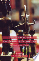 Critical Psychotherapy Psychoanalysis And Counselling