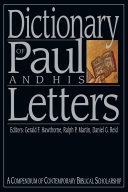 Dictionary Of Paul And His Letters : reference work. following the format...