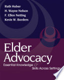 Elder Advocacy: Essential Knowledge and Skills Across Settings